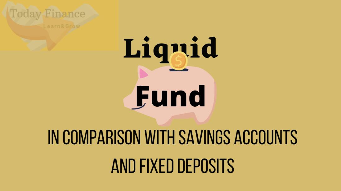Liquid funds vs savings accounts and FDs