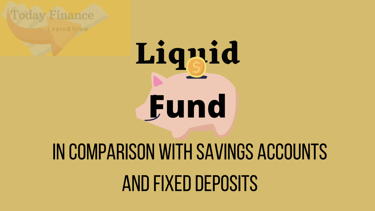 Liquid funds vs savings accounts and FDs