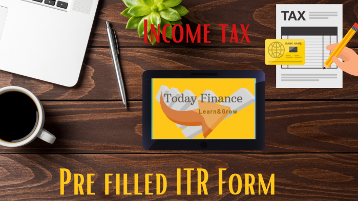 Pre Filled ITR Form may have more details